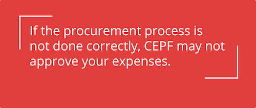 If the procurement process is not done correctly, CEPF may not approve your expenses.